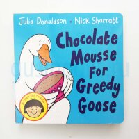Chocolate Mousse for Greedy Goose (board book)