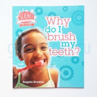 Why do I brush my teeth? (Science in Action)