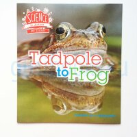 Tadpole to Frog (Science in Action)