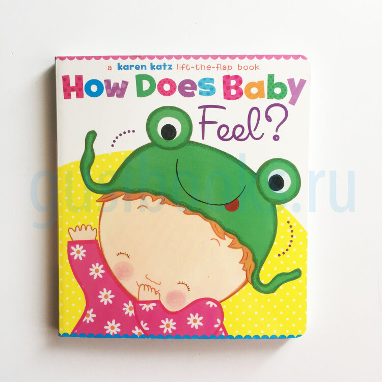 How Does Baby Feel? (Lift-the-Flap board book)