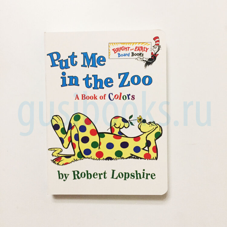 Bright&Early   Put Me in the Zoo: A Book of Colors  (board book)